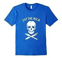 Eat The Rich Protest Socialist Communist Shirts Royal Blue