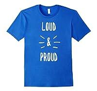 Loud & Proud T-shirt Royal Blue
