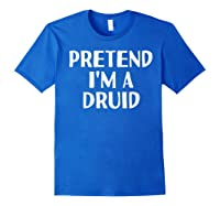 I'm A Druid Funny Halloween Diy Costume Shirts Royal Blue