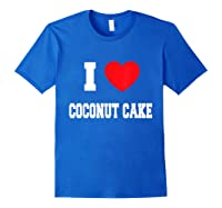 Love Coconut Cake Shirts Royal Blue