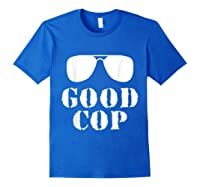 Good Cop Funny Police Father And Son Matching Shirts Royal Blue