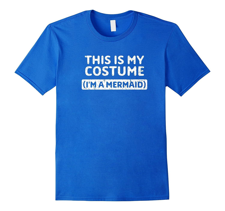 I\\\'m A Mermaid Funny Halloween Costume Gift Premium T-shirt