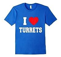 I Love Turrets T-shirt Royal Blue
