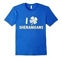 St Patricks Day I Love Shenanigans Irish Shirts Royal Blue