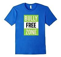 Bully Free Zone Anti Bullying Stop Awareness Kindness Friend Shirts Royal Blue