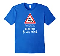 Funny I Passed My Road Test Gif Shirts Royal Blue