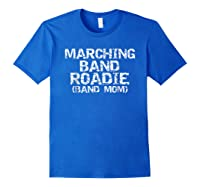 Marching Band Roadie Band Mom Funny Mother Shirts Royal Blue