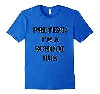 Pretend Im A School Bus Costume Halloween Idea Lazy Shirts Royal Blue