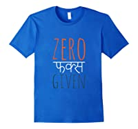 Zero Fucks Given Shirts Royal Blue