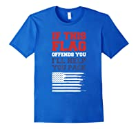 Patriotic Shirts - If This Flag Offends You Help You Pack T-shirt Royal Blue