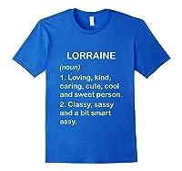 Lorraine Definition Name Loving Kind T-shirt Royal Blue