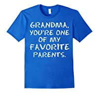 Grandma Youre One My Favorite Parents Mothers Day T-shirt Royal Blue
