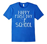 Happy First Day Of School 1st Tea Apple Cute Welcome T-shirt Royal Blue