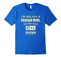 I'm Not Like A Regular Mom, I'm A Cheer Mom Shirts Royal Blue