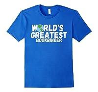 World's Greatest Bookbinder Gift Shirts Royal Blue