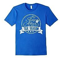 I\\\'ll Sleep After Tax Season Funny Cpa Accountant Gift T-shirt Royal Blue