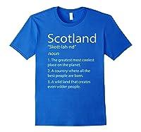Scotland Definition Funny Scottish Scotland Shirts Royal Blue