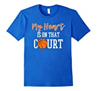 My Heart Is On That Court Basketball T-shirt Royal Blue