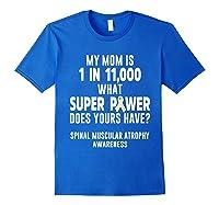 Awareness Mom Spinal Muscular Atrophy Warrior Shirts Royal Blue