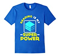My Superpower Book Lovers Gift Shirts Royal Blue