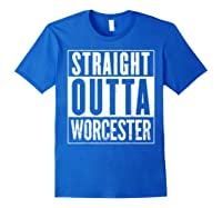 Straight Outta Worcester Distressed Vintage Funny Shirts Royal Blue