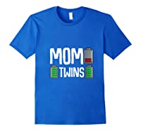 Tired Mom Low Battery Twins Full Charge Funny Happy Birthday Shirts Royal Blue
