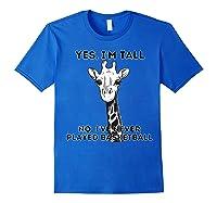 Giraffe Yes I'm Tall No, I've Never Played Basketball Shirts Royal Blue