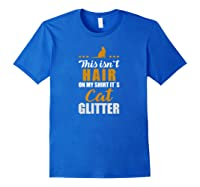 Funny Cat Quote T-shirt Gift For Kitten Catkin & Kitty Fans Royal Blue