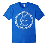 First Grade Squad Gift Cute Tea For Shirts Royal Blue