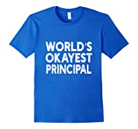 World's Okayest Principal Principal Shirts Royal Blue