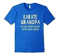 Karate Grandpa Father\\\'s Day Gifts Grandpa \\\'s T-shirt Royal Blue
