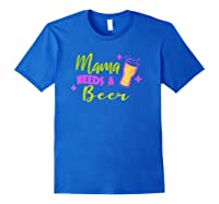 Vintage Style Mama Needs A Beer T-shirt Royal Blue