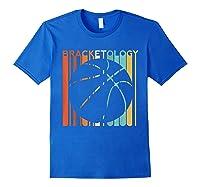 Basketball Madness 2019 Bracketology Tournat College S Shirts Royal Blue