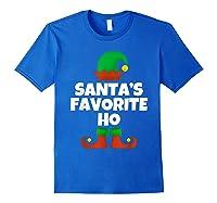 Santa's Favorite Ho Funny Family Christmas Gift T-shirt Royal Blue