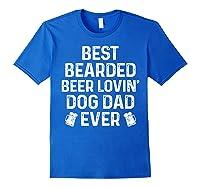 Best Bearded Beer Lovin Dog Dad Drinking Lover Gift Shirts Royal Blue
