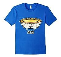 Happy Egg Tart Custard Crust Chinese Dessert Dim Sum T-shirt Royal Blue