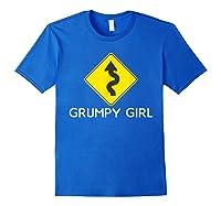 Sarcastic Funny Grumpy Girl Humor Shirts Royal Blue