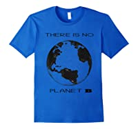 There Is No Planet B Vintage Gift Save Our Earth T-shirt Royal Blue