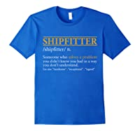Funny Shipter Definition Birthday Or Christmas Gift Shirts Royal Blue