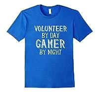 Volunteer By Day Gamer By Night Premium T-shirt Royal Blue