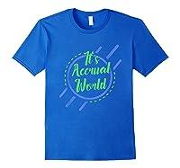 Funny Cpa Accountant Accrual Shirts Royal Blue