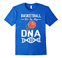 Sports Lover Tees - Basketball It\\\'s In My Dna T-shirt Royal Blue