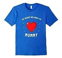 Valentines Day My Heart Belongs To Mummy Shirts Royal Blue