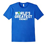 World's Greatest Chemist Gift Shirts Royal Blue