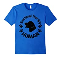 Emotional Therapy Human For Dog Lovers Doggie Gifts Shirts Royal Blue