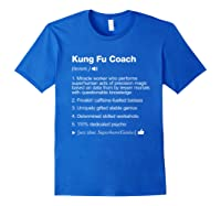 Kung Fu Coach Definition Meaning Funny T-shirt Royal Blue