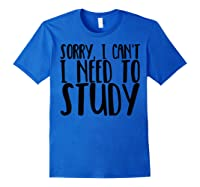 Funny Studying Shirt Finals Week College Student Study Gift Royal Blue