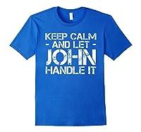Let John Hle It Funny Birthday Gift Shirts Royal Blue