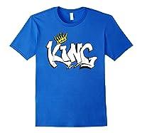 Hand Lettered King T Shirt For The Royal Feel Royal Blue