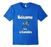 Besame Soy Irlandes Kiss Me I'm Irish In Espanol Shirts Royal Blue
